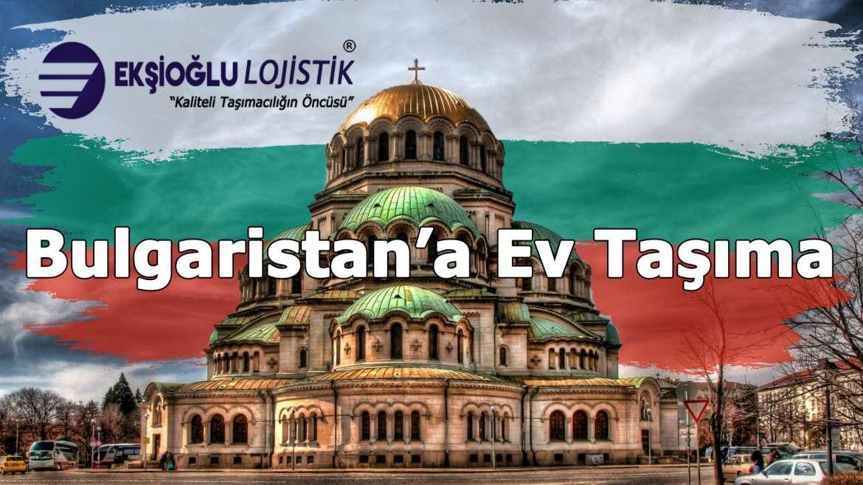 Bulgaristan'a Ev Taşıma