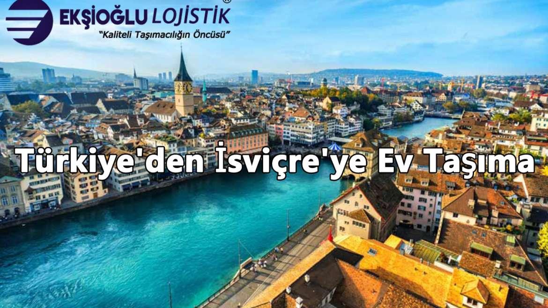 Türkiye'den İsviçre'ye Ev Taşıma