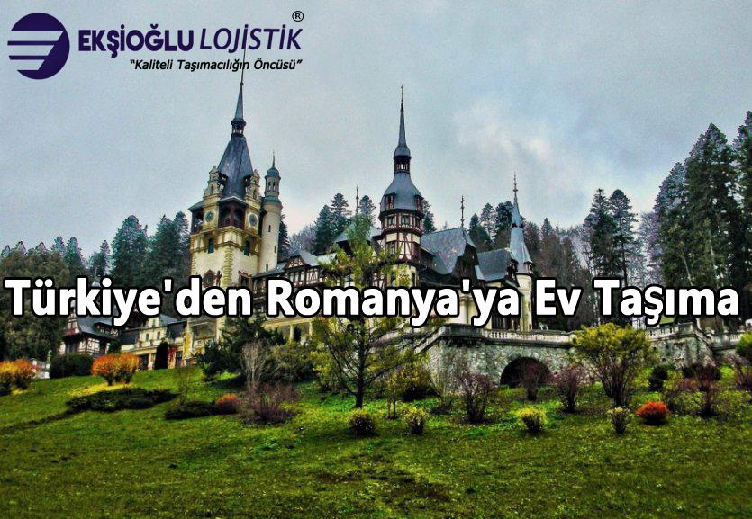Türkiye'den Romanya'ya Ev Taşıma