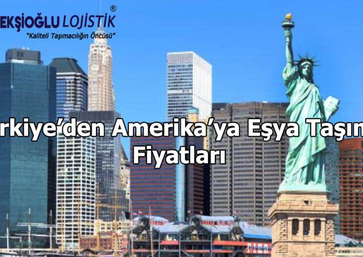 Türkiye'den Amerika'ya Eşya Taşıma Fiyatları