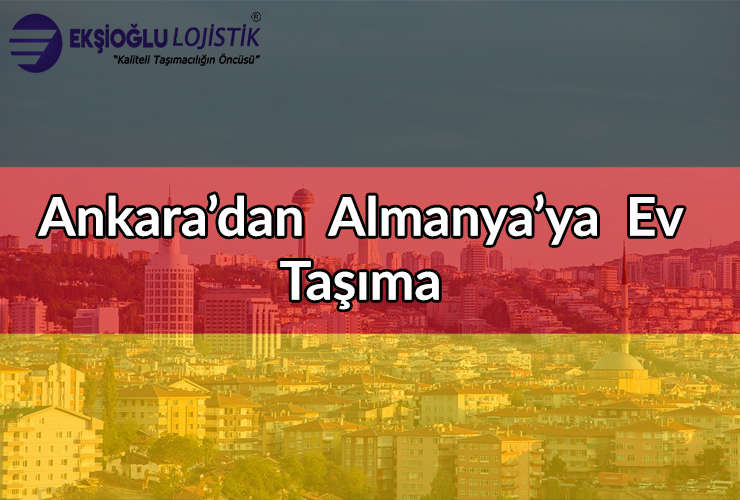 Ankara'dan Almanya'ya Ev Taşıma